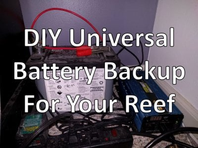 DIY Universal Battery Backup For Your Reef